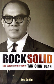 Rock Solid : The Corporate Career of Tan Chin Tuan - Lee Su Yin
