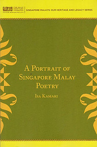 A Portrait of Singapore Malay Poetry - Isa Kamari