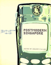 Postmodern Singapore - William Siew Wai Lim (ed)