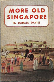 More Old Singapore - Donald Davies