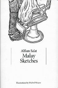 Malay Sketches - Alfian Sa'at