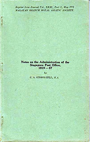 Notes on the Administration of the Singapore Post Office, 1819-67 - CA Gibson-Hill