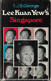 Lee Kuan Yew's Singapore - T.J.S George