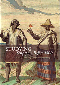 Studying Singapore Before 1800 - Kwa Chong Guan & Peter Borschberg (eds)