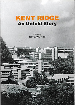 Kent Ridge: The Untold Story - Kevin YL Tan (ed)