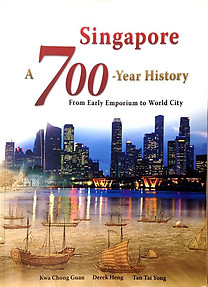 Singapore: A 700-Year History - From Emporium to World City - Kwa Chong Guan, Derek Heng & Tan Tai Yong