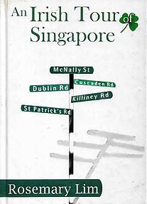An Irish Tour of Singapore - Rosemary Lim