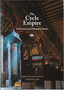 The Cycle Empire: Reflections on Tibetan Culture - Eddy Izuan Musa