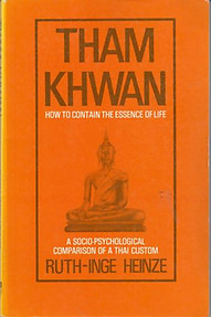 Tham Khwan: How to Contain the Essence of Life - Ruth-Inge Heinze