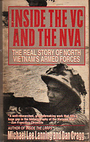 Inside the VC and the NVA: The Real Story of North Vietnam's Armed Forces - Michael Lee Lanning & Dan Cragg