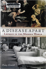 A Disease Apart: Leprosy in the Modern World - Tony Gould