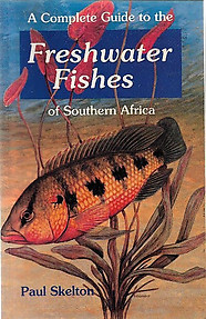A Complete Guide to the Freshwater Fishes of Southern Africa - Paul H. Skelton