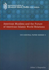 American Muslims and the Future of American-Islamic World Relations - J Esposito