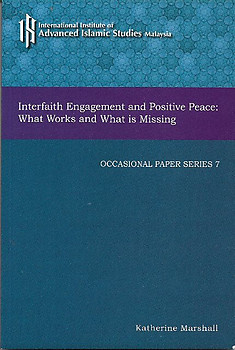 Intefaith Engagement and Positive Peace: What Works and What is Missing