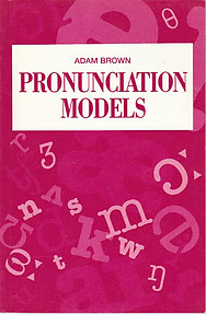 Pronunciation Models - Adam Brown
