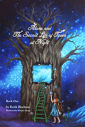 Alana and The Secret Life of Trees at Night: Book One - Keith Hockton