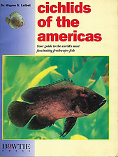 Cichlids of the Americas - Wayne S. Leibel