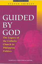 Guided By God: The Legacy of the Catholic Church in Philippine Politics