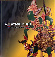 Wayang Kulit Shadow Play: The Folk Epic of the Malay Archipelago