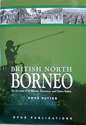 British North Borneo - Owen Rutter