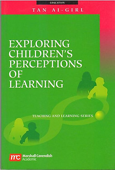 Exploring Children's Perceptions Of Learning - Tan Ai-Girl