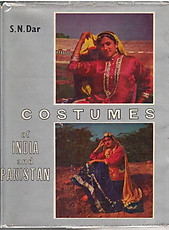 Costumes of India and Pakistan - SN Dar