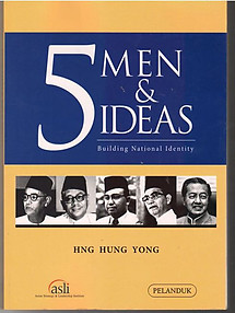 5 Men & Five Ideas: Building National Identity - Hng Hung Yong