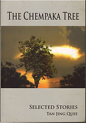 The Chempaka Tree : Selected Stories - Tan Jing Quee