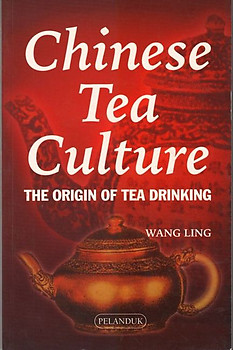 Chinese Tea Culture: The Origin of Tea Drinking - Wang Ling