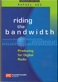 Riding The Bandwidth: Producing For Digital Radio - Rafael Oei