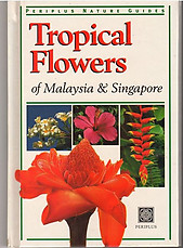 Tropical Flowers of Malaysia and Singapore - William Warren