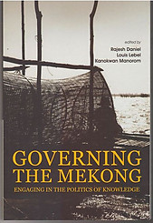 Governing the Mekong: Engaging in the Politics of Knowledge - Rajesh Daniel