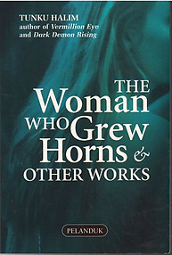 The Woman Who Grew Horns & Other Works - Tunku Halim