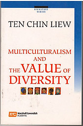 Multiculturalism and the Value of Diversity - Ten Chin Liew