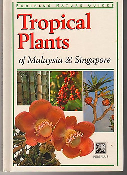 Tropical Plants of Malaysia and Singapore - Elizabeth Chan