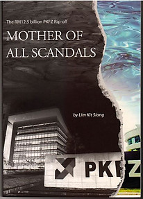 Mother of All Scandals : The RM12.5 billion PKFZ Rip-off - Lim Kit Siang