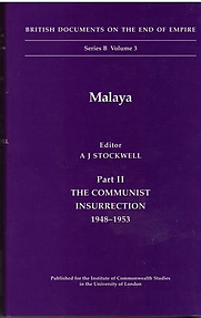 Malaya The Communist Insurrection, 1948-1953 - A. J. Stockwell
