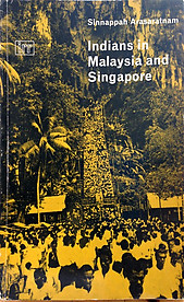 Indians in Malaysia and Singapore - Sinnappah Arasaratnam