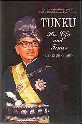 Tunku His Life and Times - Mubin Sheppard