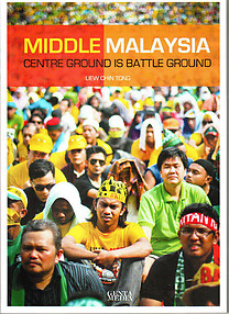Middle Malaysia: Centre Ground is Battle Ground - Liew Chin Tong