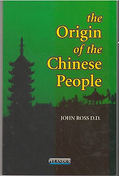 The Origin of the Chinese People - John Ross