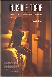 Invisible Trade: High-class sex for sale in Singapore - Gerrie Lim