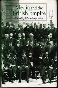 Media and the British Empire - Chandrika Kaul (ed)
