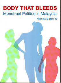 Body That Bleeds: Menstrual Politics in Malaysia - Popho ES Bark-Yi
