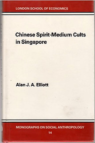 Chinese Spirit-Medium Cults in Singapore -  Alan J.A Elliott