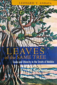 Leaves Of The Same Tree: Trade And Ethnicity - Andaya