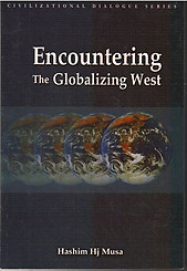 Encountering the Globalizing West - Hashim Hj Musa