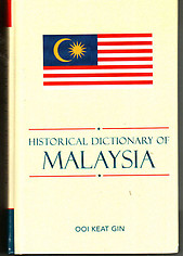 Historical dictionary of Malaysia -  Ooi Keat Gin