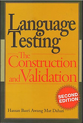 Language Testing: The Construction and Validation - Hassan Basri Awang Mat Dahan