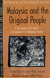 Malaysia and the Original People - R. Knox Dentan & Oth